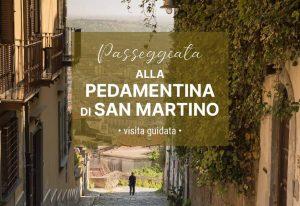 Passeggiata alla Pedamentina di San Martino